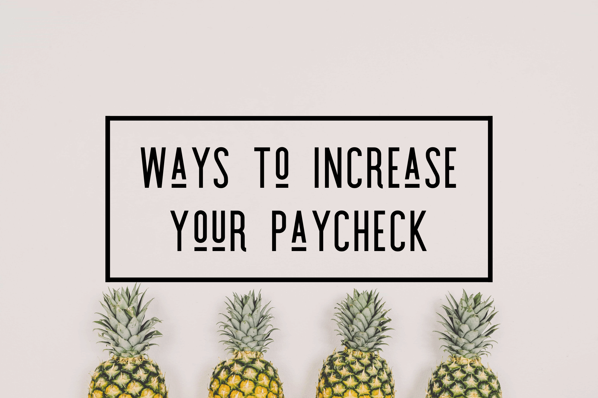 Increase Your Paycheck